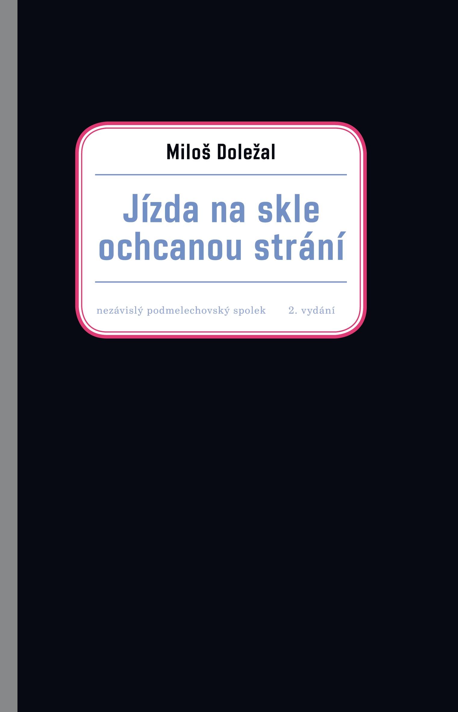 Právě vyšlo 2.rozšířené vydání knihy Miloše Doležala Jízda ochcanou strání